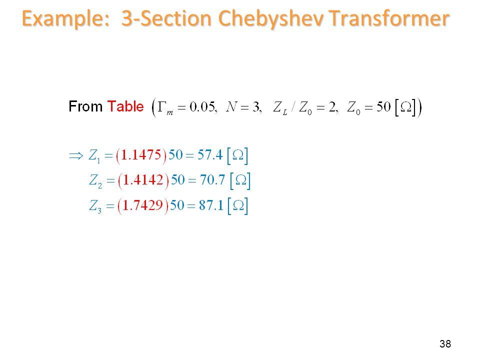 38 Example: 3-Section Chebyshev Transformer