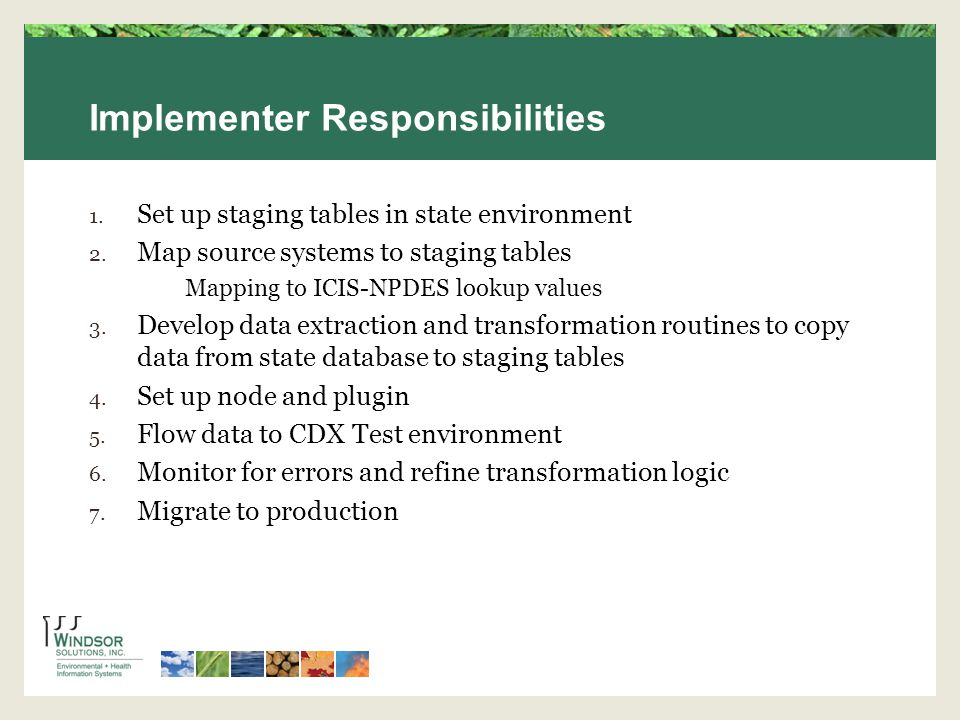 Implementer Responsibilities 1. Set up staging tables in state environment 2.