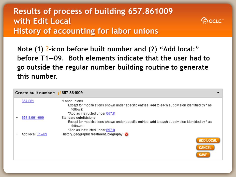 Results of process of building 657.861009 with Edit Local History of accounting for labor unions Note (1) -icon before built number and (2) Add local: before T109.