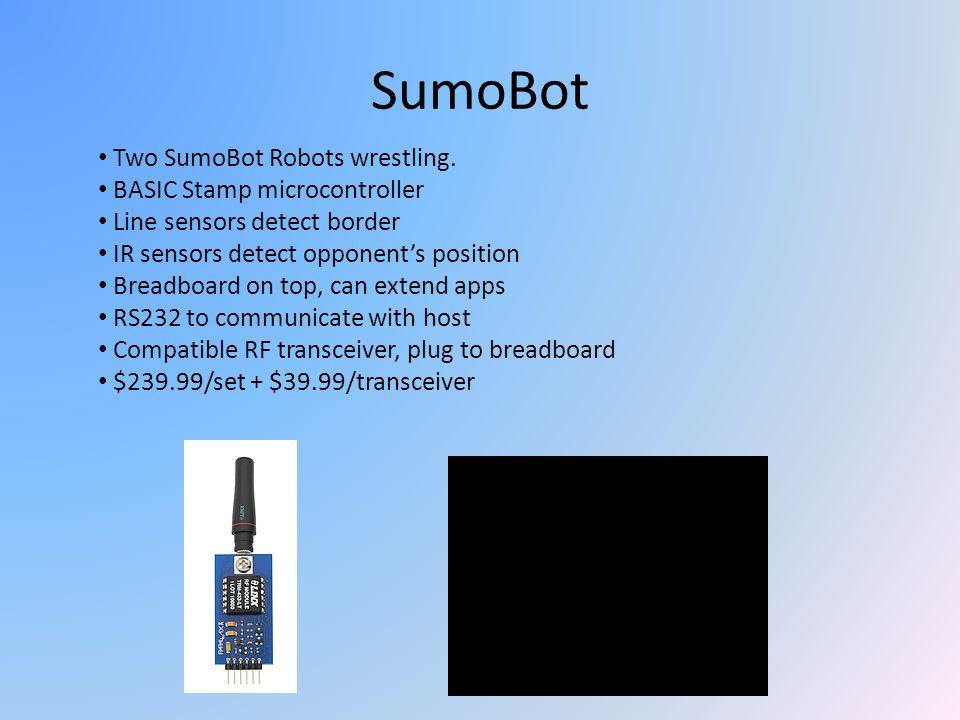 SumoBot Two SumoBot Robots wrestling. BASIC Stamp microcontroller Line sensors detect border IR sensors detect opponents position Breadboard on top, c