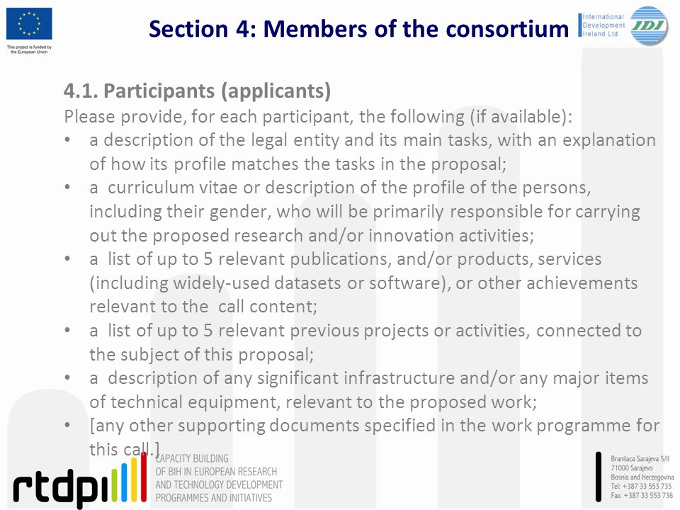 Section 4: Members of the consortium 4.1. Participants (applicants) Please provide, for each participant, the following (if available): a description