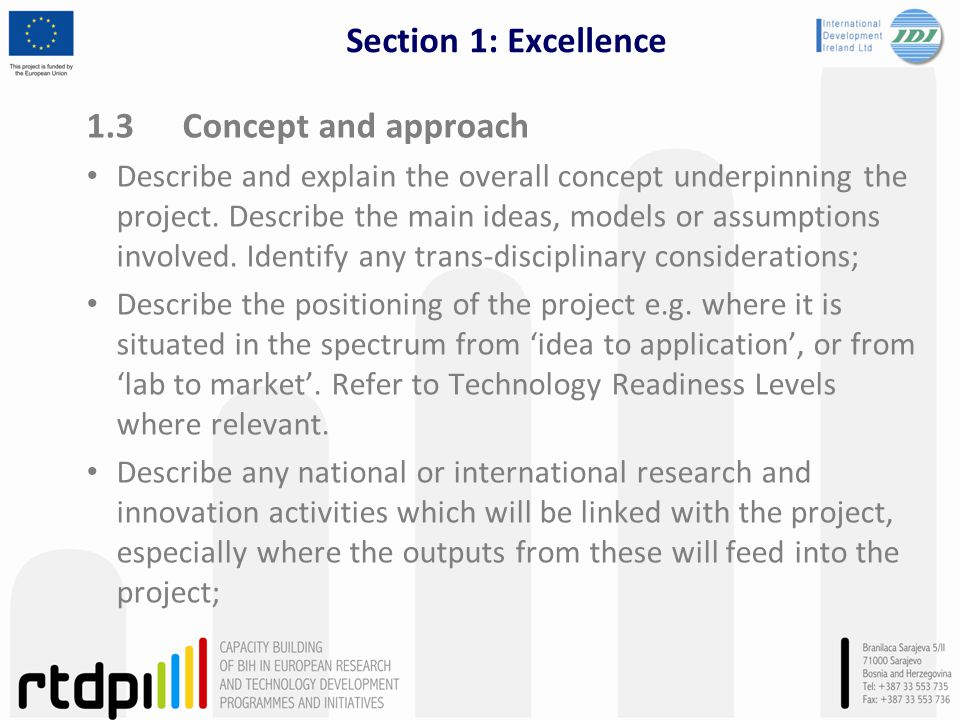 Section 1: Excellence 1.3 Concept and approach Describe and explain the overall concept underpinning the project. Describe the main ideas, models or a