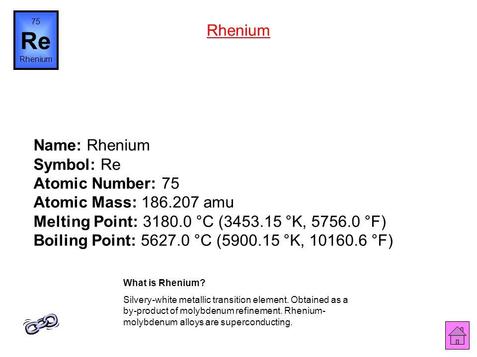 Name: Tungsten Symbol: W Atomic Number: 74 Atomic Mass: 183.84 amu Melting Point: 3410.0 °C (3683.15 °K, 6170.0 °F) Boiling Point: 5660.0 °C (5933.15