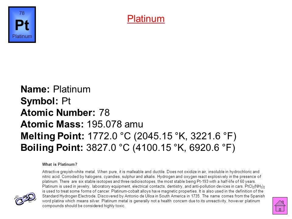 Name: Iridium Symbol: Ir Atomic Number: 77 Atomic Mass: 192.217 amu Melting Point: 2410.0 °C (2683.15 °K, 4370.0 °F) Boiling Point: 4527.0 °C (4800.15