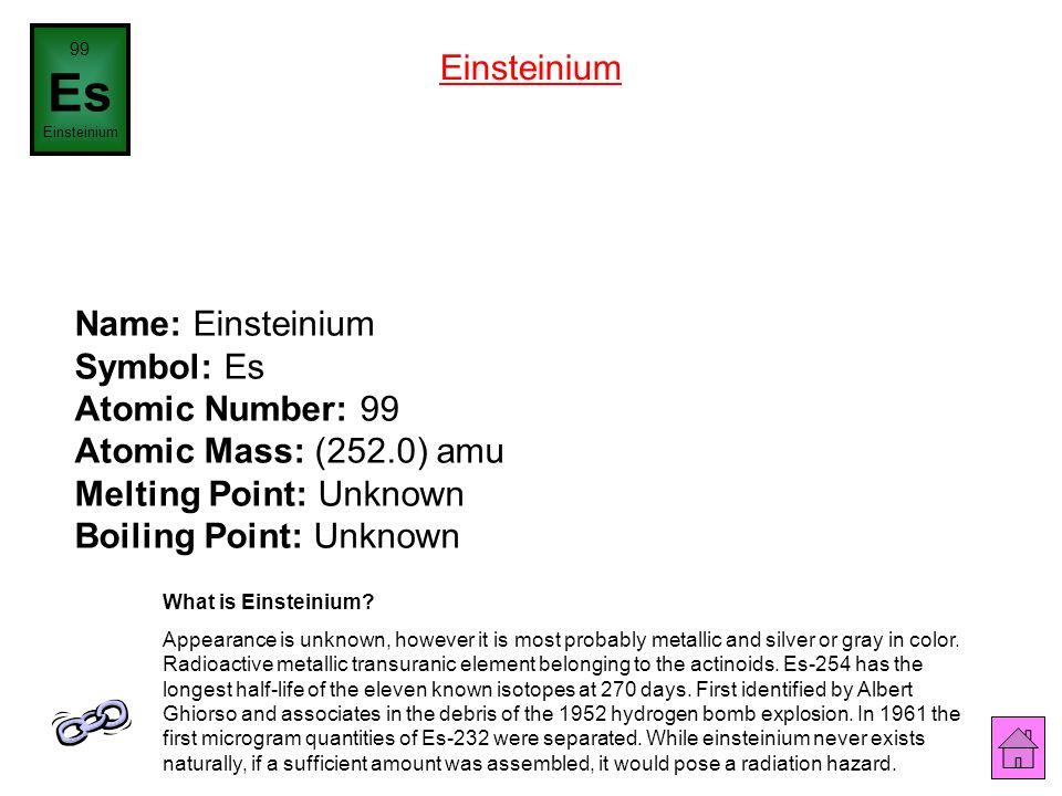 Name: Californium Symbol: Cf Atomic Number: 98 Atomic Mass: (251.0) amu Melting Point: Unknown Boiling Point: Unknown 98 Cf Californium What is Califo