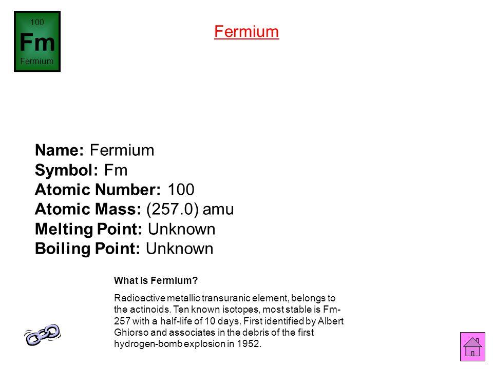 Name: Einsteinium Symbol: Es Atomic Number: 99 Atomic Mass: (252.0) amu Melting Point: Unknown Boiling Point: Unknown 99 Es Einsteinium What is Einste
