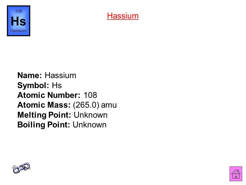 Name: Bohrium Symbol: Bh Atomic Number: 107 Atomic Mass: (262.0) amu Melting Point: Unknown Boiling Point: Unknown 107 Bh Bohrium What is Bohrium (Unn