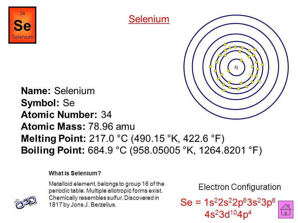 Name: Arsenic Symbol: As Atomic Number: 33 Atomic Mass: 74.9216 amu Melting Point: 817.0 °C (1090.15 °K, 1502.6 °F) Boiling Point: 613.0 °C (886.15 °K