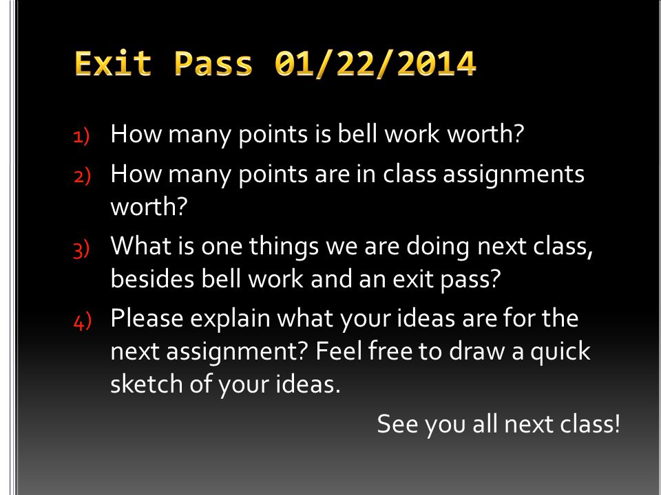 1) How many points is bell work worth. 2) How many points are in class assignments worth.