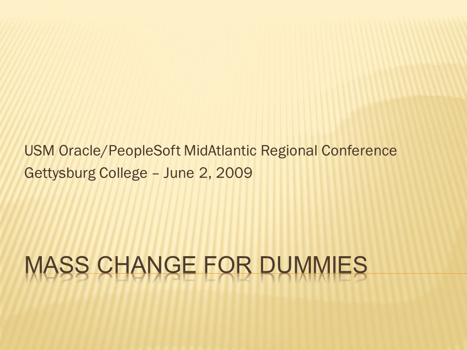 USM Oracle/PeopleSoft MidAtlantic Regional Conference Gettysburg College – June 2, 2009