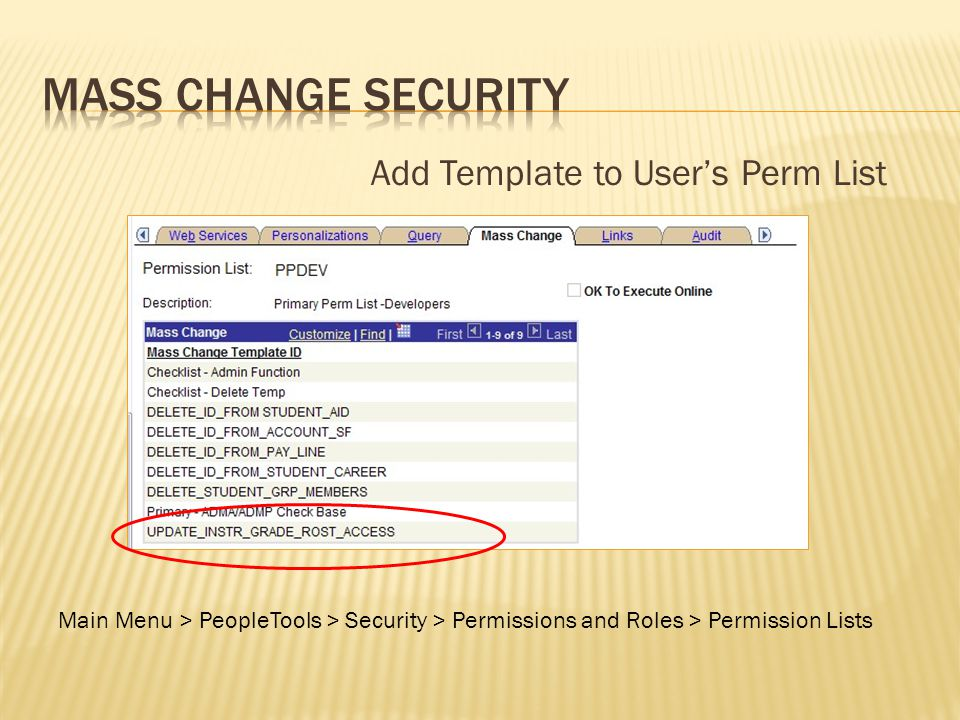 Add Template to Users Perm List Main Menu > PeopleTools > Security > Permissions and Roles > Permission Lists
