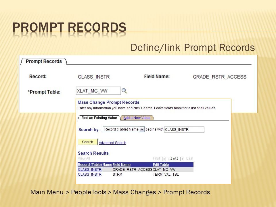 Define/link Prompt Records Main Menu > PeopleTools > Mass Changes > Prompt Records