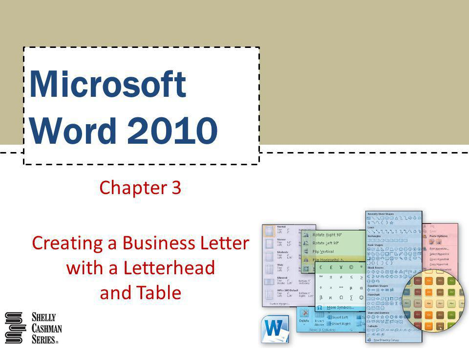 Microsoft Word 2010 Chapter 3 Creating a Business Letter with a Letterhead and Table