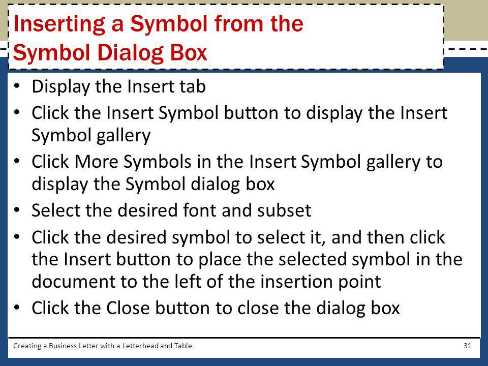 Display the Insert tab Click the Insert Symbol button to display the Insert Symbol gallery Click More Symbols in the Insert Symbol gallery to display