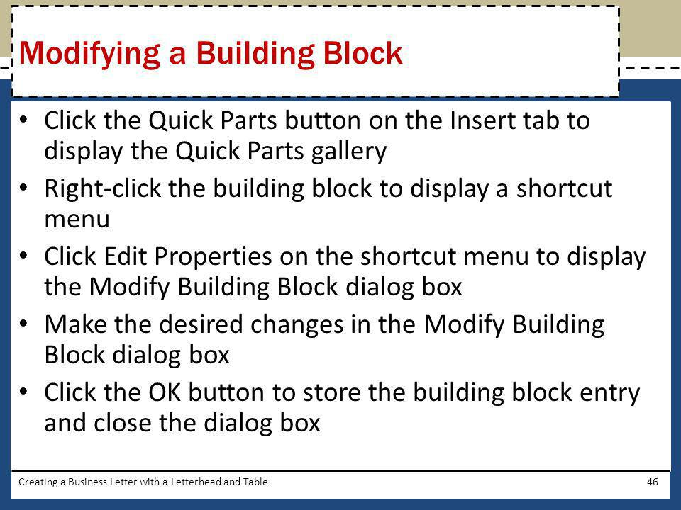 Click the Quick Parts button on the Insert tab to display the Quick Parts gallery Right-click the building block to display a shortcut menu Click Edit