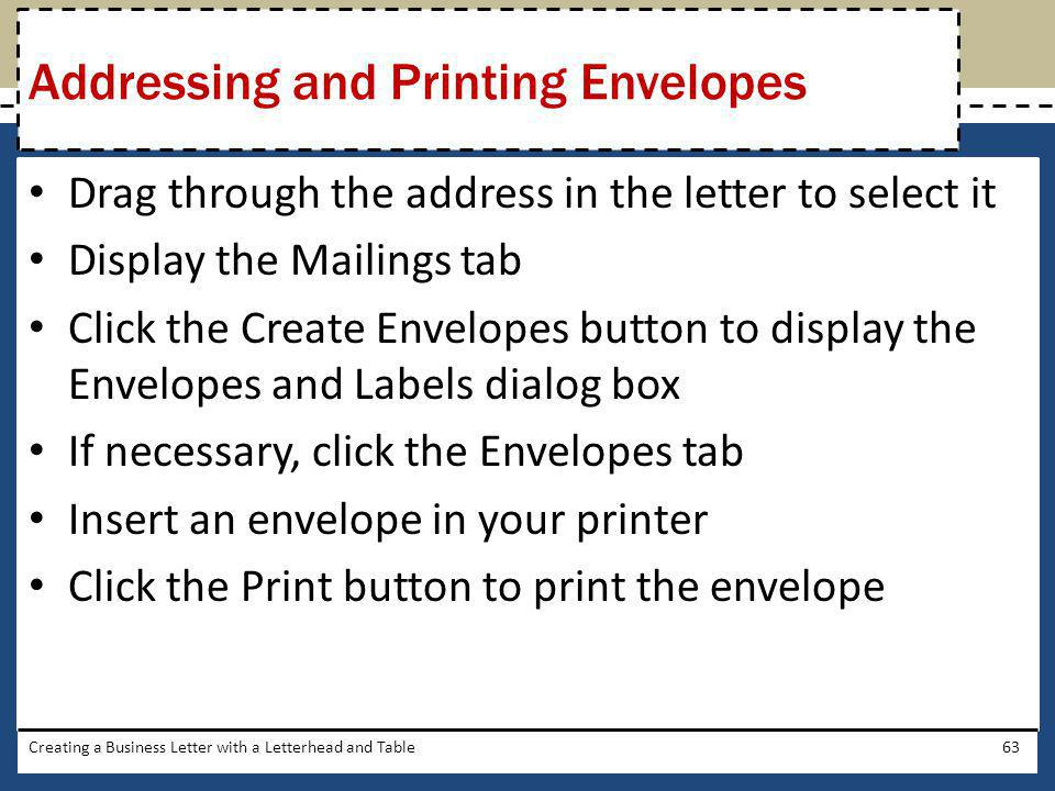 Drag through the address in the letter to select it Display the Mailings tab Click the Create Envelopes button to display the Envelopes and Labels dia
