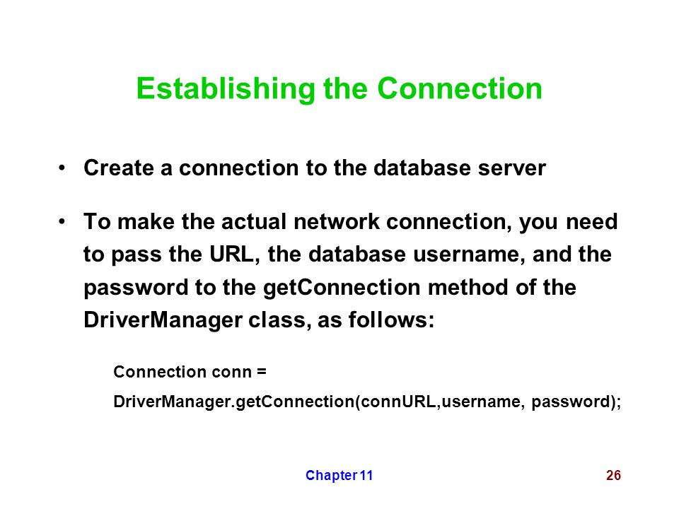 Chapter 1126 Establishing the Connection Create a connection to the database server To make the actual network connection, you need to pass the URL, t