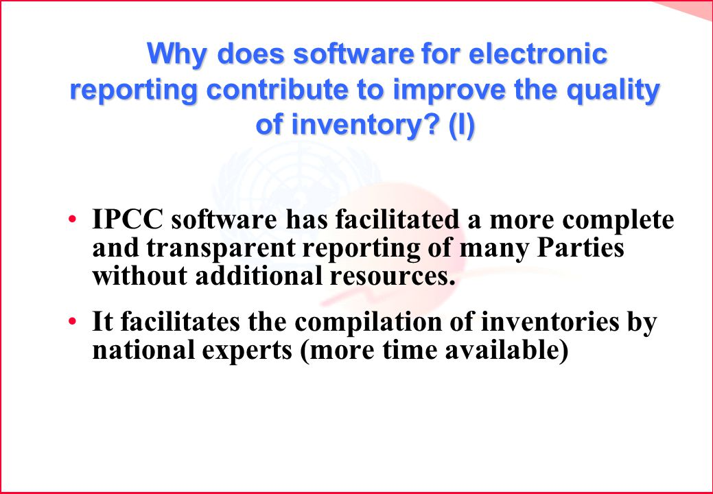 Why does software for electronic reporting contribute to improve the quality of inventory? (I) Why does software for electronic reporting contribute t