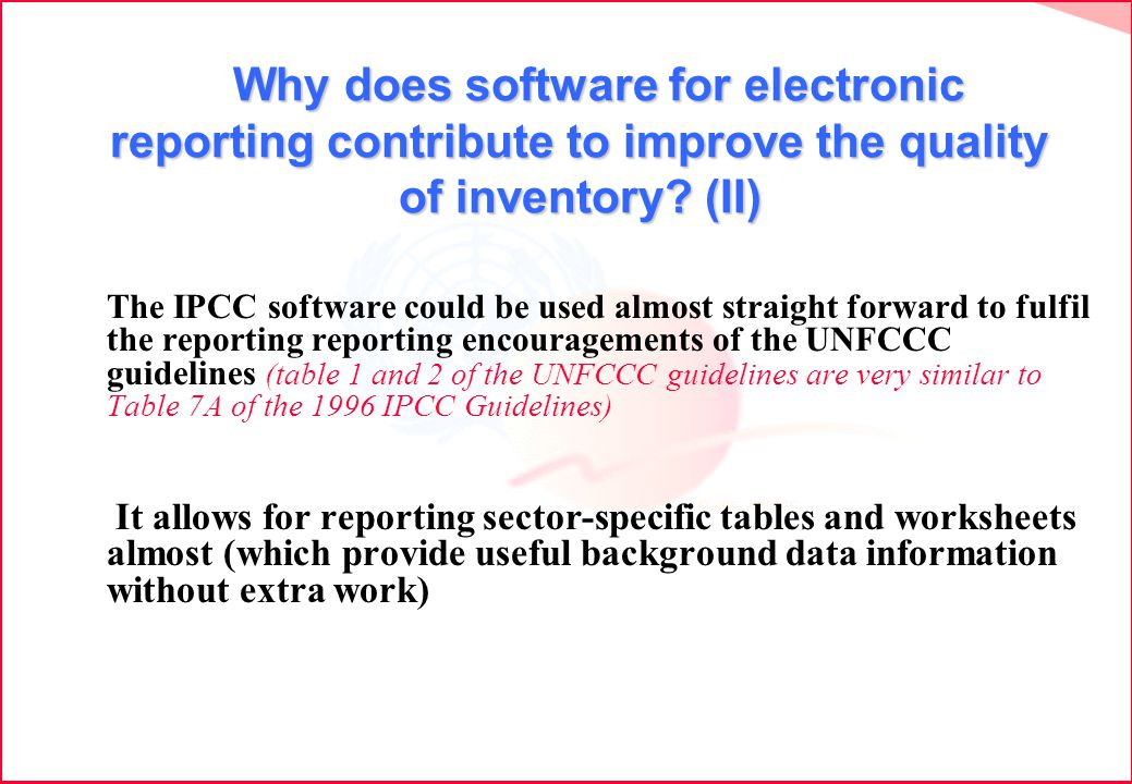 Why does software for electronic reporting contribute to improve the quality of inventory? (II) Why does software for electronic reporting contribute