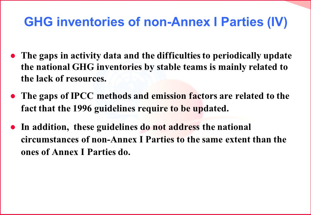 GHG inventories of non-Annex I Parties (IV) l The gaps in activity data and the difficulties to periodically update the national GHG inventories by st