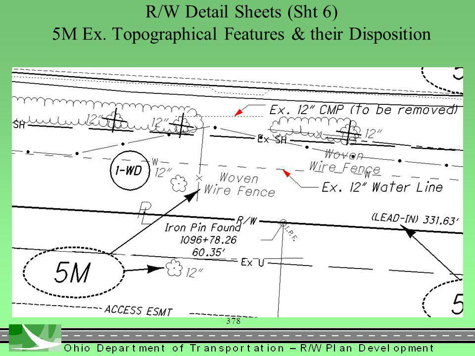 378 R/W Detail Sheets (Sht 6) 5M Ex. Topographical Features & their Disposition