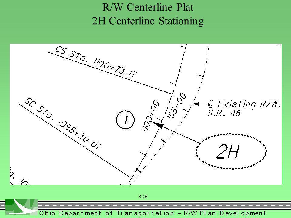 306 R/W Centerline Plat 2H Centerline Stationing