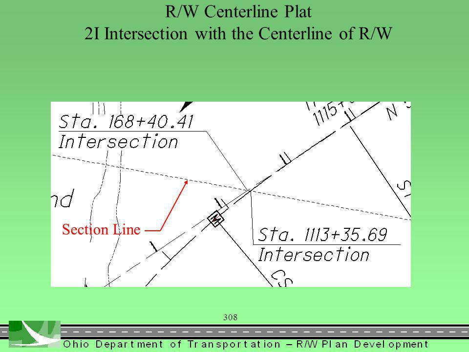 308 R/W Centerline Plat 2I Intersection with the Centerline of R/W Section Line