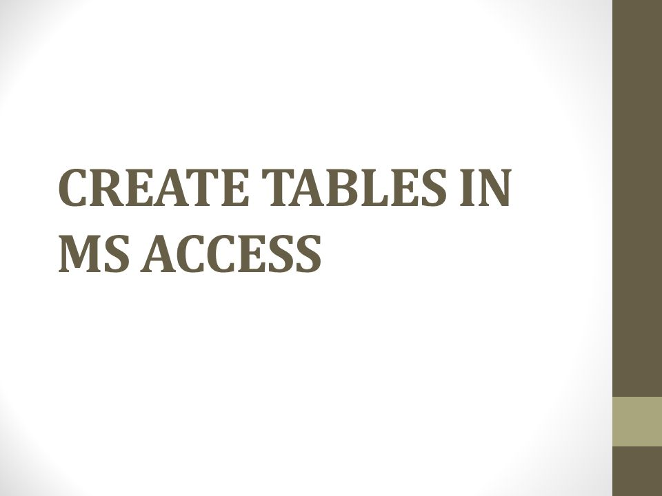 CREATE TABLES IN MS ACCESS