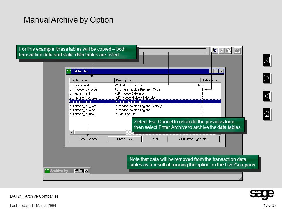 16 of 27 DA1241 Archive Companies Last updated: March-2004 Manual Archive by Option Note that data will be removed from the transaction data tables as