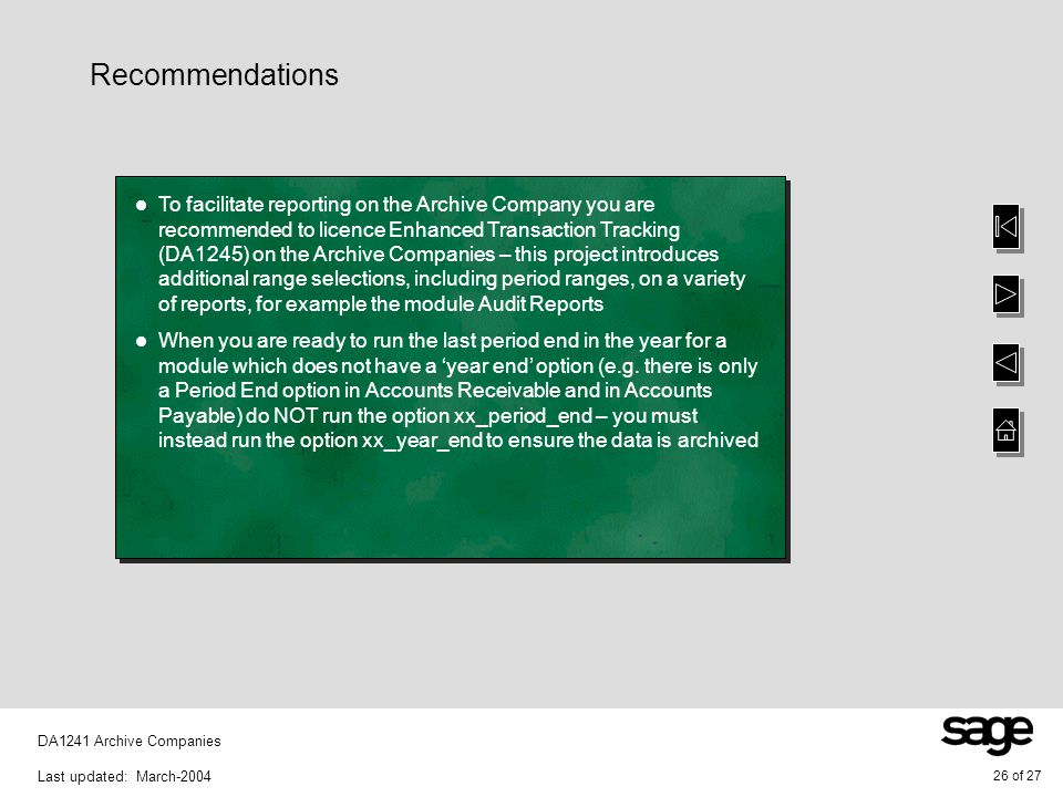 26 of 27 DA1241 Archive Companies Last updated: March-2004 Recommendations To facilitate reporting on the Archive Company you are recommended to licen