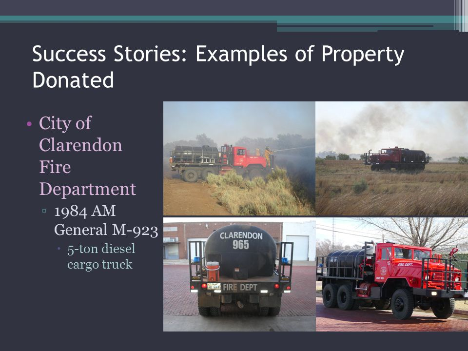 Success Stories: Examples of Property Donated City of Clarendon Fire Department 1984 AM General M-923 5-ton diesel cargo truck