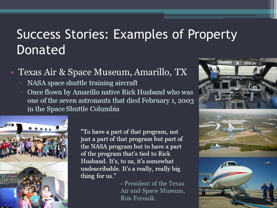 Success Stories: Examples of Property Donated Texas Air & Space Museum, Amarillo, TX NASA space shuttle training aircraft Once flown by Amarillo nativ
