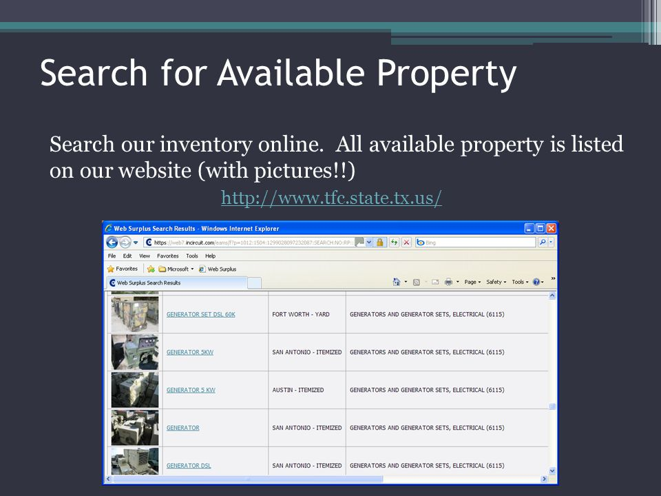 Search for Available Property Search our inventory online. All available property is listed on our website (with pictures!!) http://www.tfc.state.tx.u