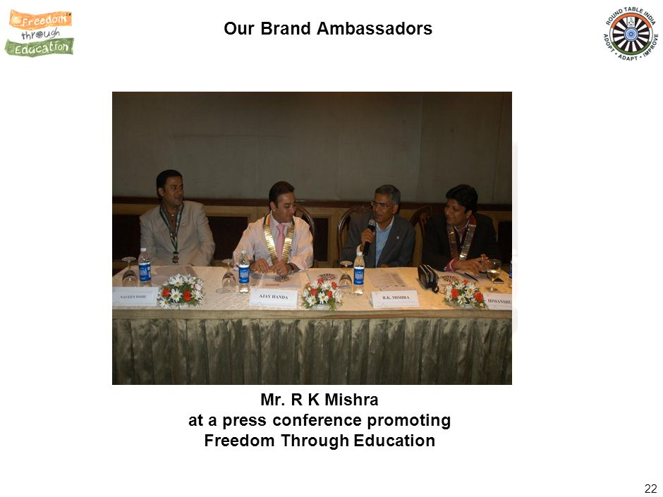 22 Our Brand Ambassadors Mr. R K Mishra at a press conference promoting Freedom Through Education