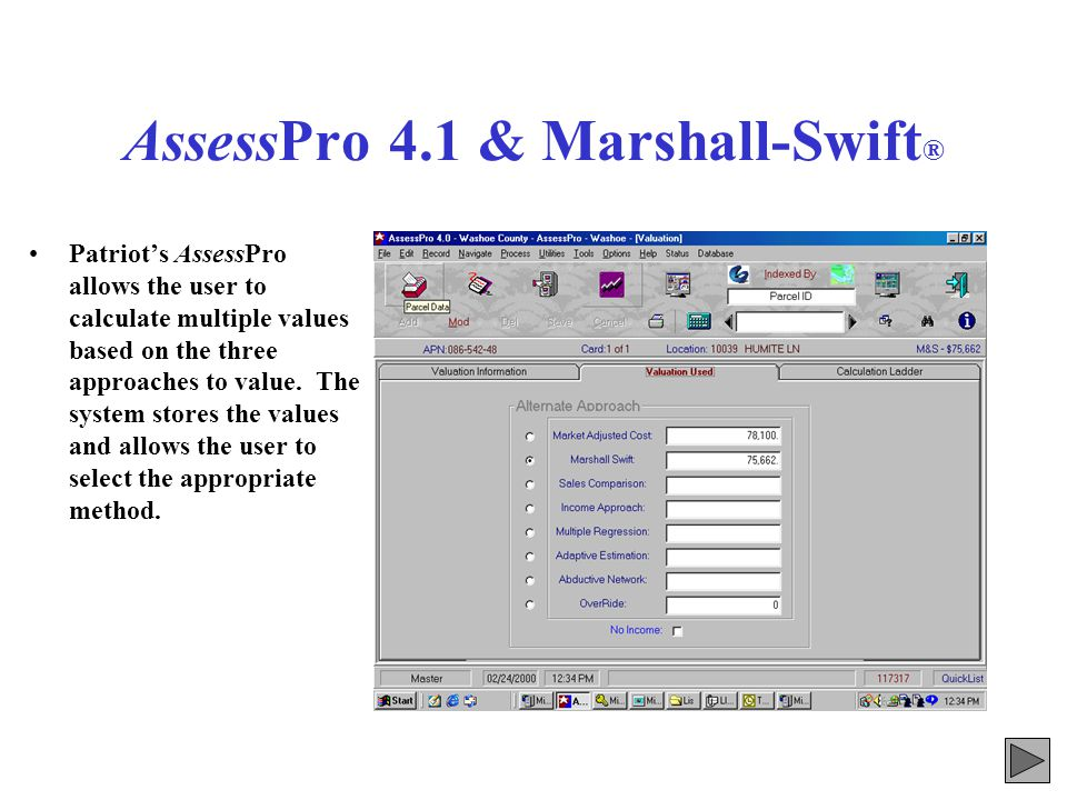 AssessPro 4.1 & Marshall-Swift ® Patriot has integrated the Marshall-Swift valuation model directly into the application.