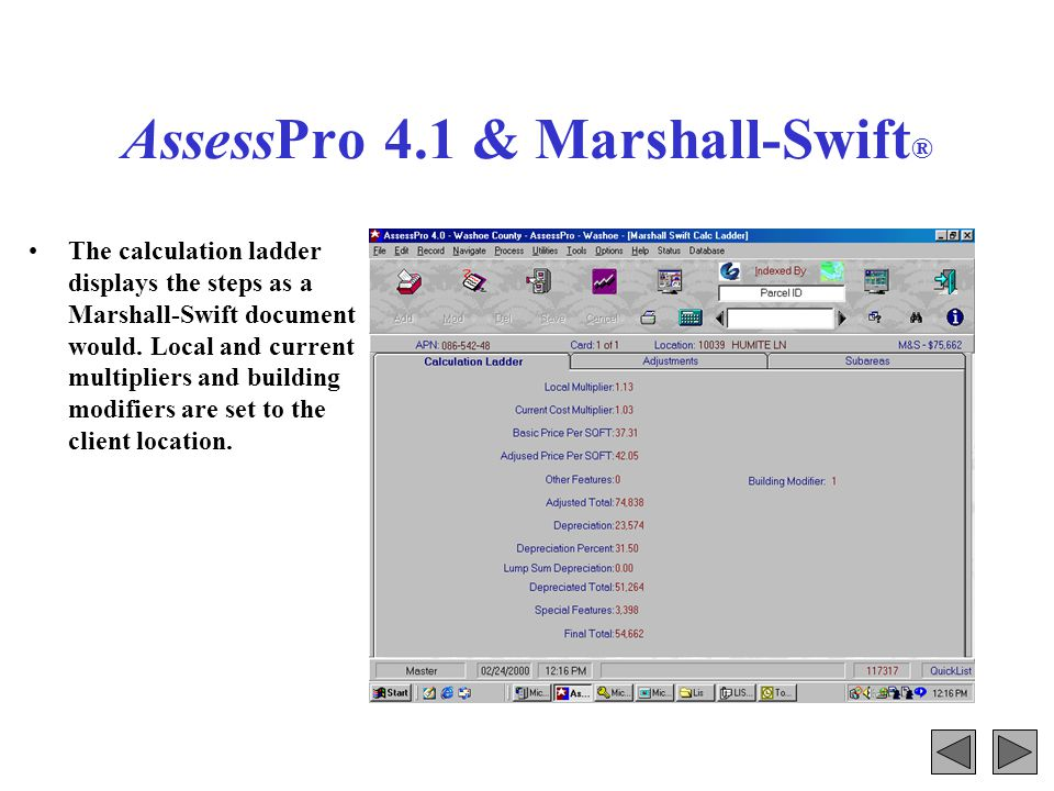 AssessPro 4.1 & Marshall-Swift ® The calculation ladder displays the steps as a Marshall-Swift document would.