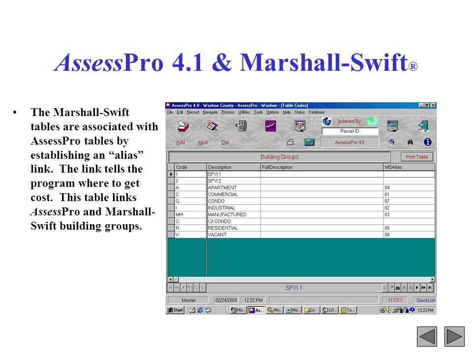 AssessPro 4.1 & Marshall-Swift ® The Marshall-Swift tables are associated with AssessPro tables by establishing an alias link.