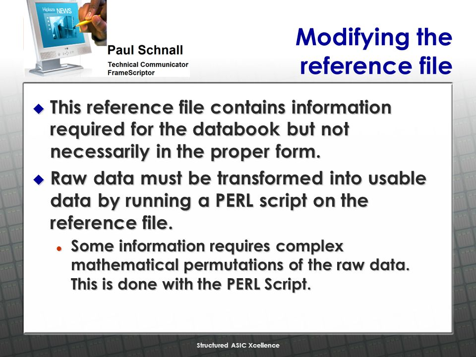 Structured ASIC Xcellence Modifying the reference file u This reference file contains information required for the databook but not necessarily in the proper form.