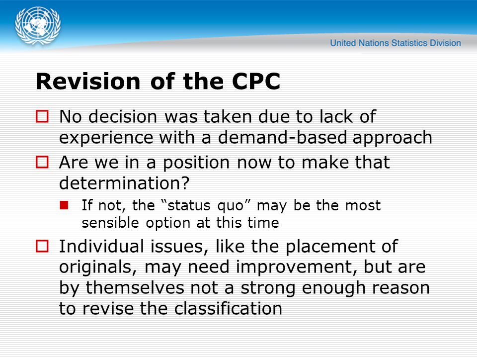 Revision of the CPC No decision was taken due to lack of experience with a demand-based approach Are we in a position now to make that determination?