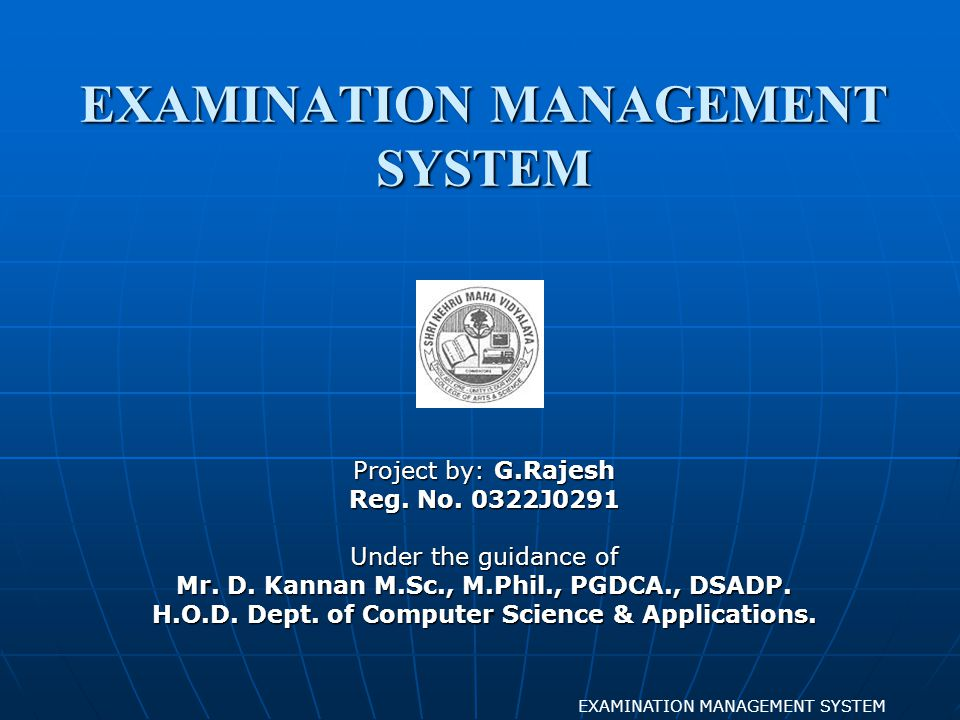 CONCLUSION Using powerful tool like Visual Basic, the Examination Management System is implemented with high degree of awareness and competence of the environment.