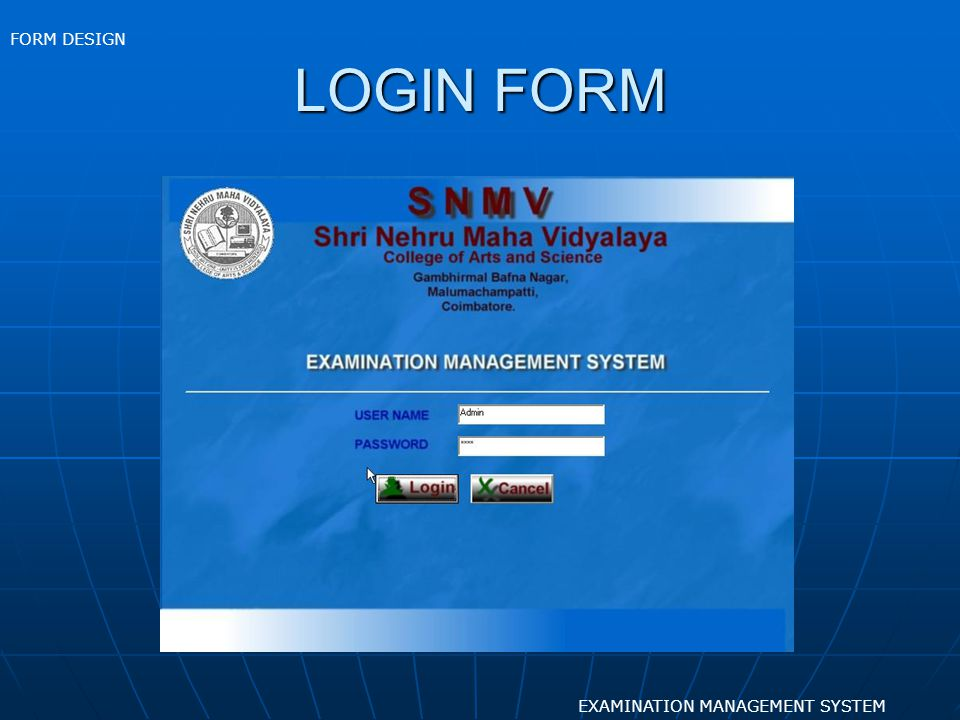 LOGIN FORM EXAMINATION MANAGEMENT SYSTEM FORM DESIGN