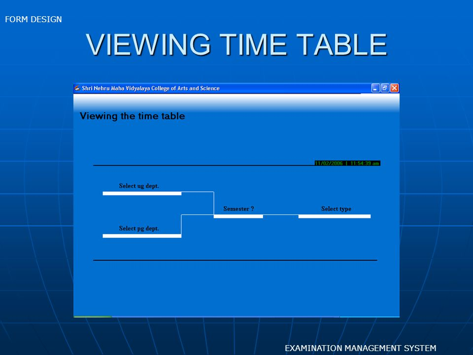 VIEWING TIME TABLE EXAMINATION MANAGEMENT SYSTEM FORM DESIGN