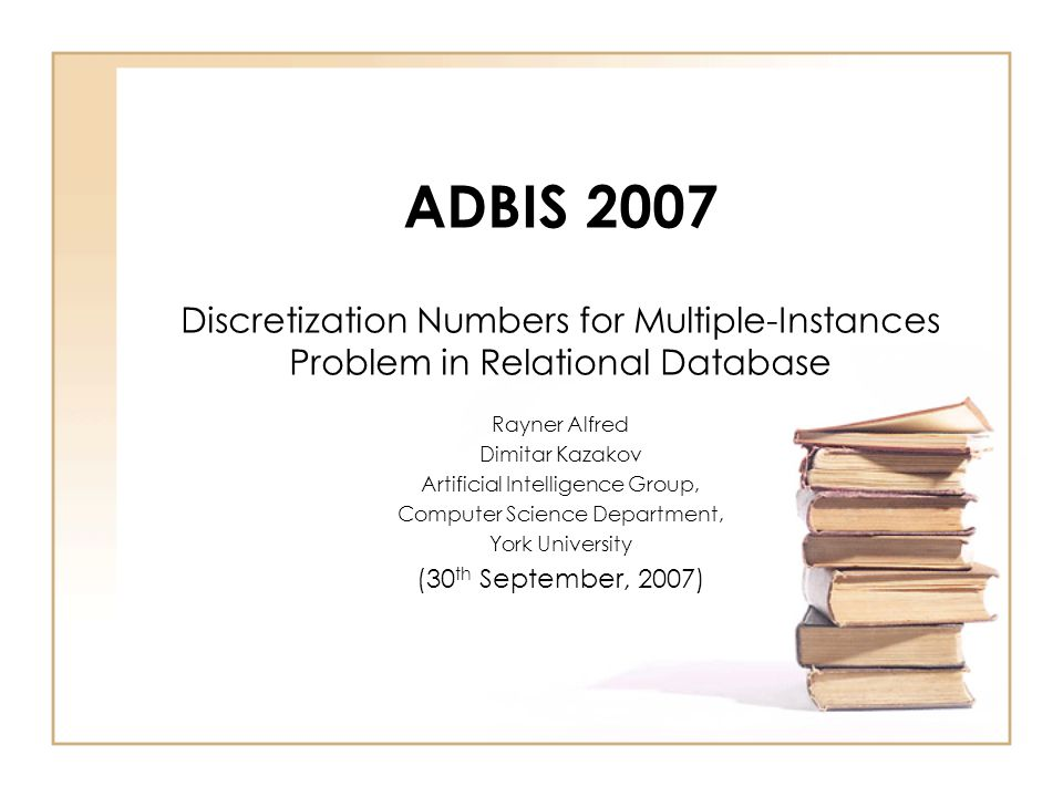 30 th September 2007ADBIS 2007, Varna, Bulgaria Entropy-Instance-Based (EIB) Discretization An initialization step –a set of strings (chromosomes), where each string consists of b-1 continuous values representing the b partitions, is randomly generated within the attributes values of min and max –For instance, given minimum and maximum values of 1.5 and 20.5 for a continuous field, we have (2.5,5.5,9.3,12.6,15.5,20.5) –The fitness function for genetic entropy-instance-based discretization is defined as f = 1/ Ind_I(A,T,S,k)