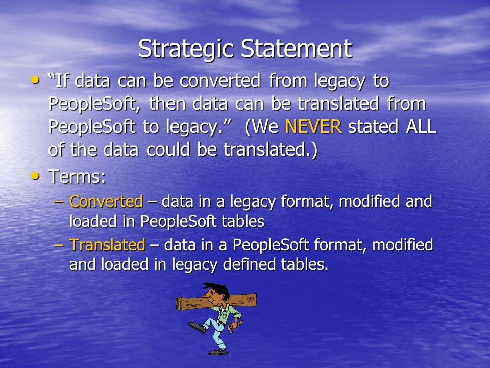 The Challenge With modules being implemented over a six year period of time, applications and reports had to continue to function when some data was in the mainframe in a legacy format and other data was in PeopleSoft in a client server/relational environment.