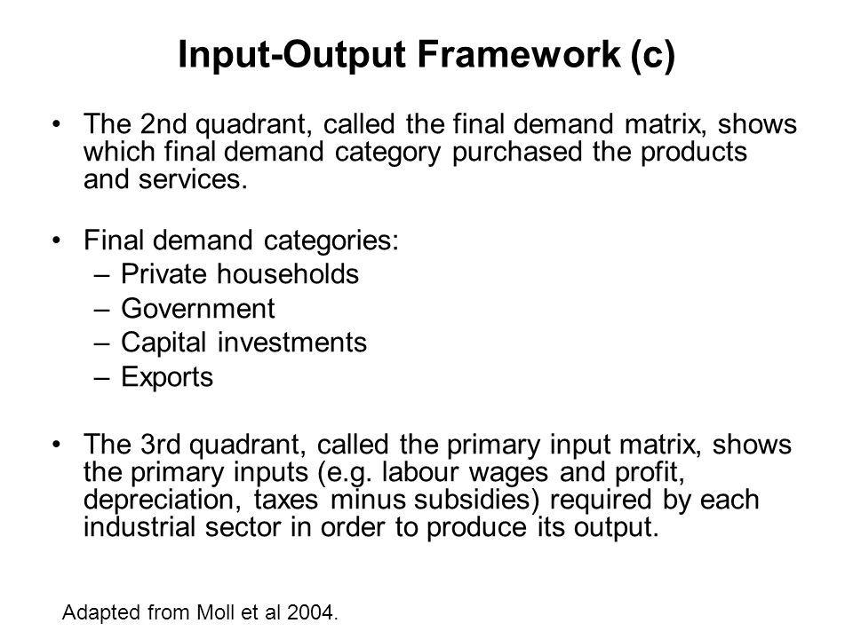 Input-Output Framework (c) The 2nd quadrant, called the final demand matrix, shows which final demand category purchased the products and services.