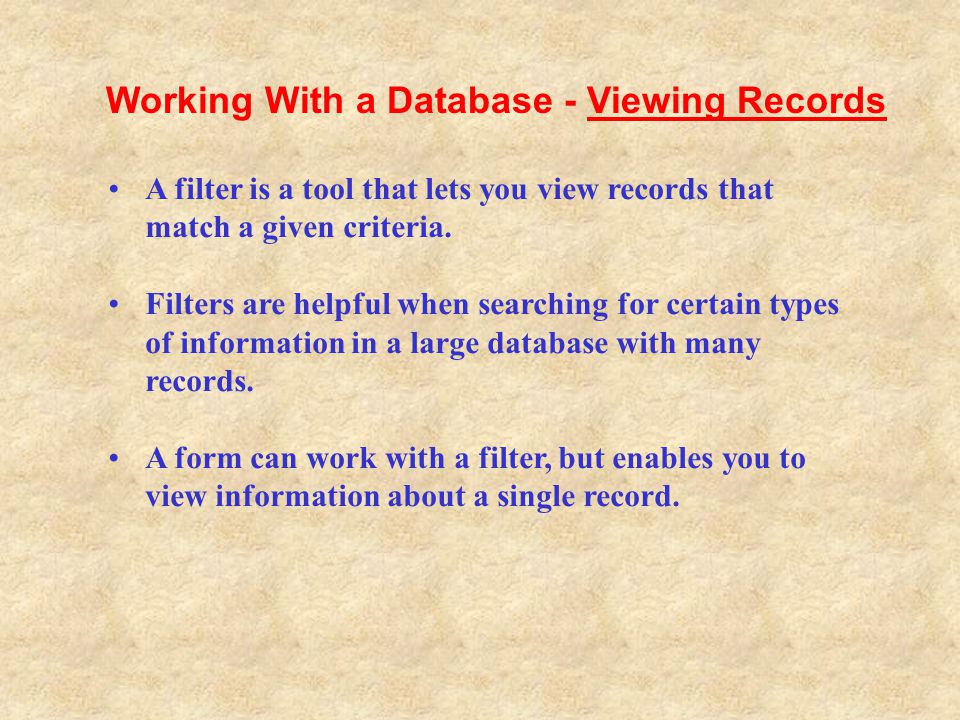 A filter is a tool that lets you view records that match a given criteria. Filters are helpful when searching for certain types of information in a la