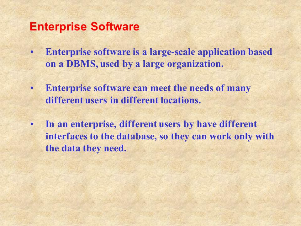 Enterprise software is a large-scale application based on a DBMS, used by a large organization. Enterprise software can meet the needs of many differe
