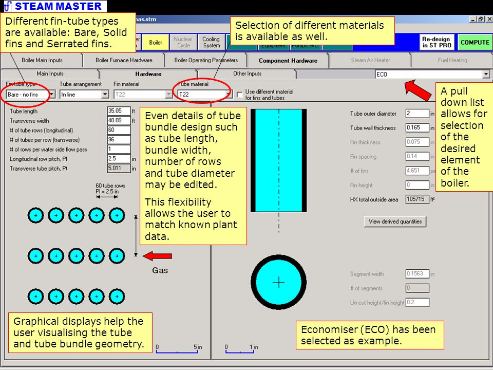 STEAM MASTER Hardware Details Graphical displays help the user visualising the tube and tube bundle geometry.