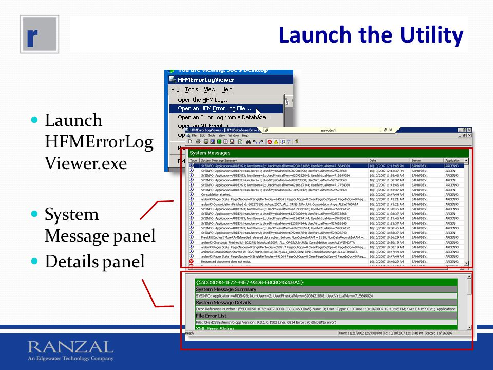 Launch the Utility Launch HFMErrorLog Viewer.exe System Message panel Details panel