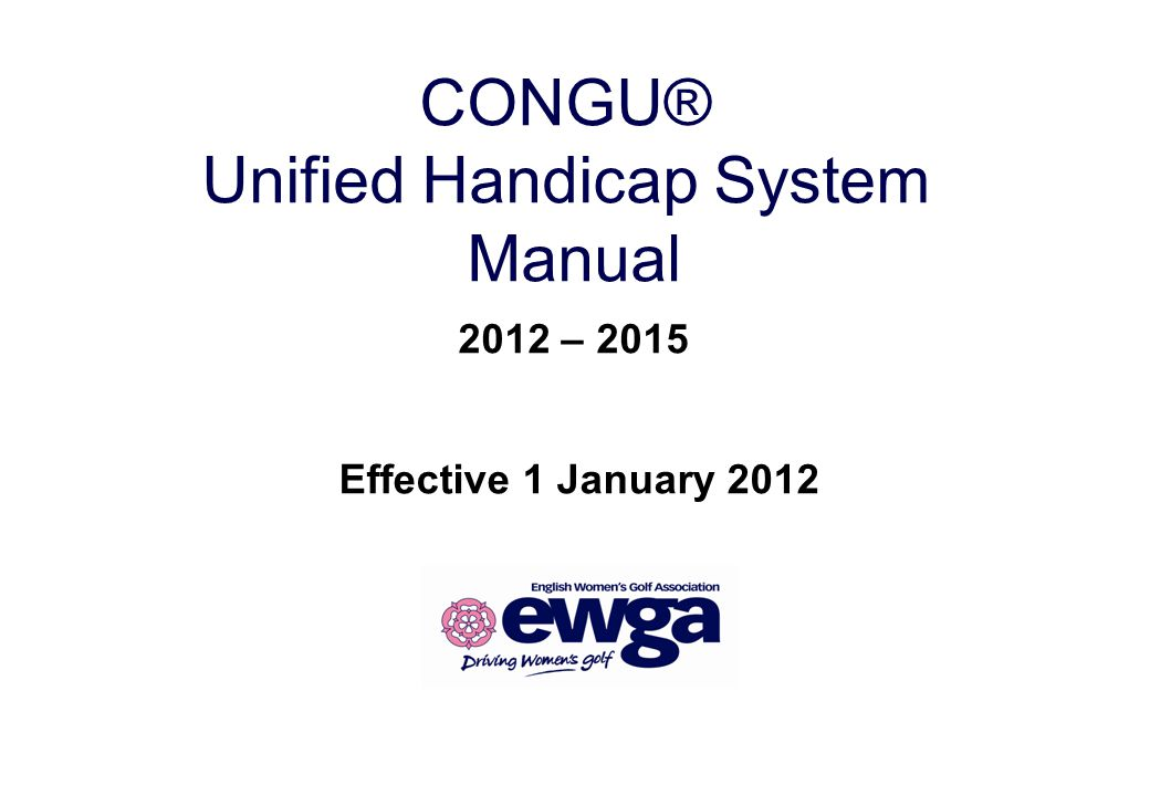 CONGU® Unified Handicap System Manual 2012 – 2015 Effective 1 January 2012